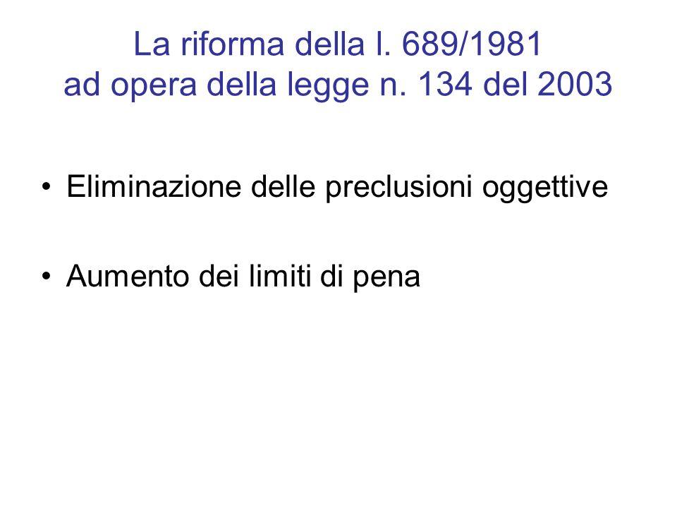 La riforma della l. 689/1981 ad opera della legge n. 134 del 2003