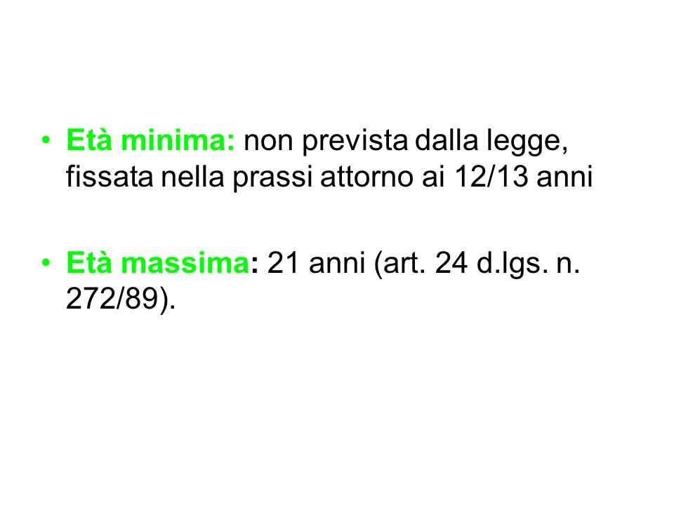 Età minima: non prevista dalla legge, fissata nella prassi attorno ai 12/13 anni