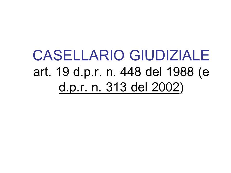 CASELLARIO GIUDIZIALE art. 19 d. p. r. n. 448 del 1988 (e d. p. r. n