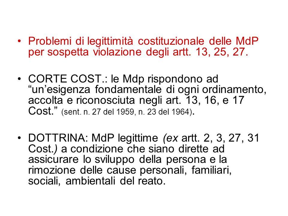 Problemi di legittimità costituzionale delle MdP per sospetta violazione degli artt. 13, 25, 27.