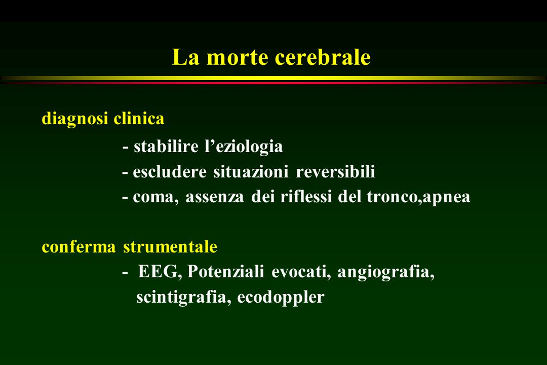 La morte cerebrale - stabilire l'eziologia diagnosi clinica