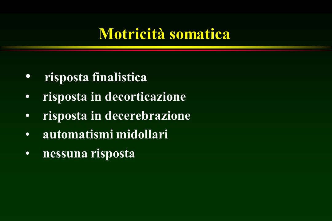 Motricità somatica risposta finalistica risposta in decorticazione