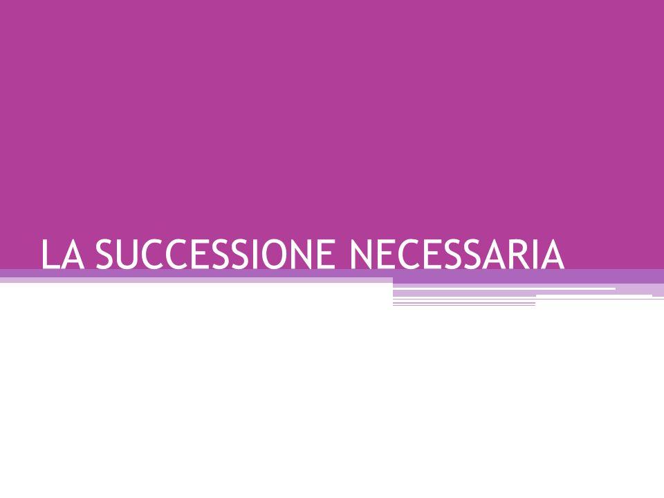 LA SUCCESSIONE NECESSARIA