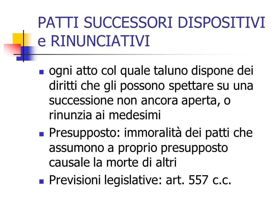 PATTI SUCCESSORI DISPOSITIVI e RINUNCIATIVI