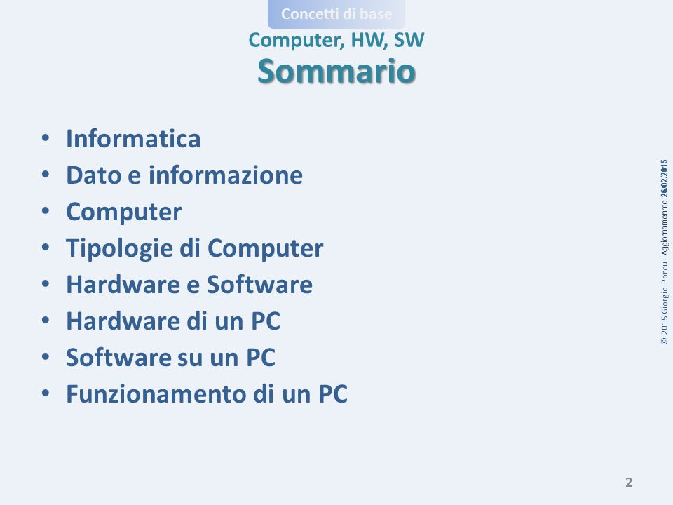 Sommario Informatica Dato e informazione Computer