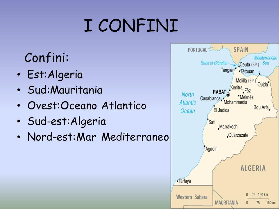 I CONFINI Confini: Est:Algeria Sud:Mauritania Ovest:Oceano Atlantico