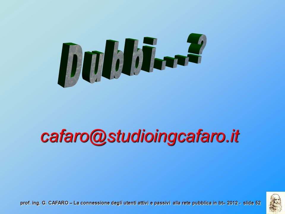 cafaro@studioingcafaro.it D u b b i . . .