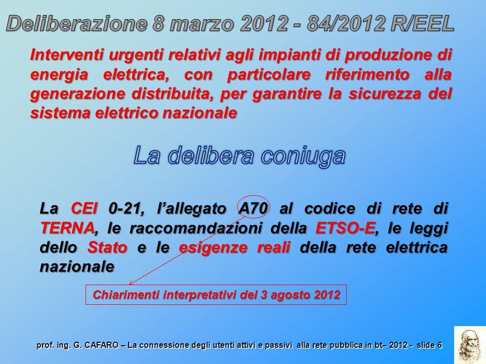 La delibera coniuga Deliberazione 8 marzo 2012 - 84/2012 R/EEL