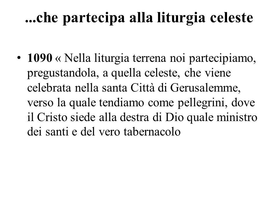 ...che partecipa alla liturgia celeste