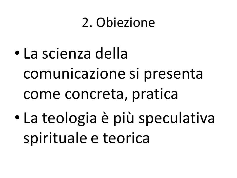 La scienza della comunicazione si presenta come concreta, pratica