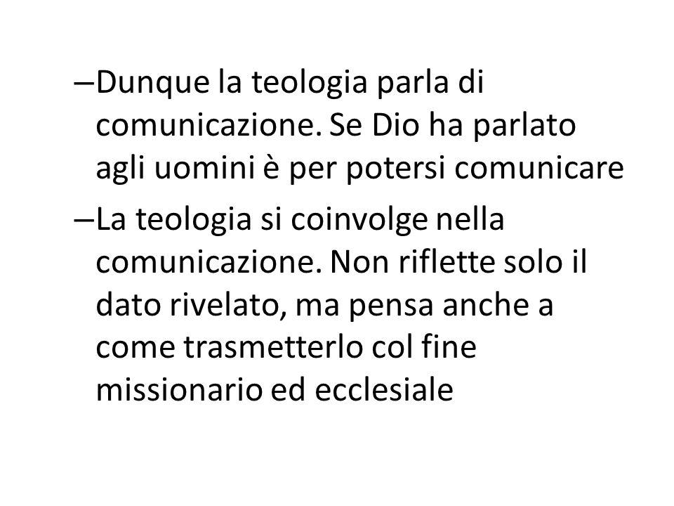 Dunque la teologia parla di comunicazione