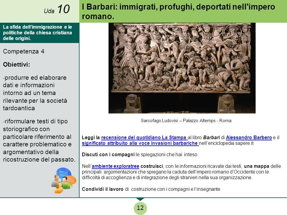 I Barbari: immigrati, profughi, deportati nell impero romano.