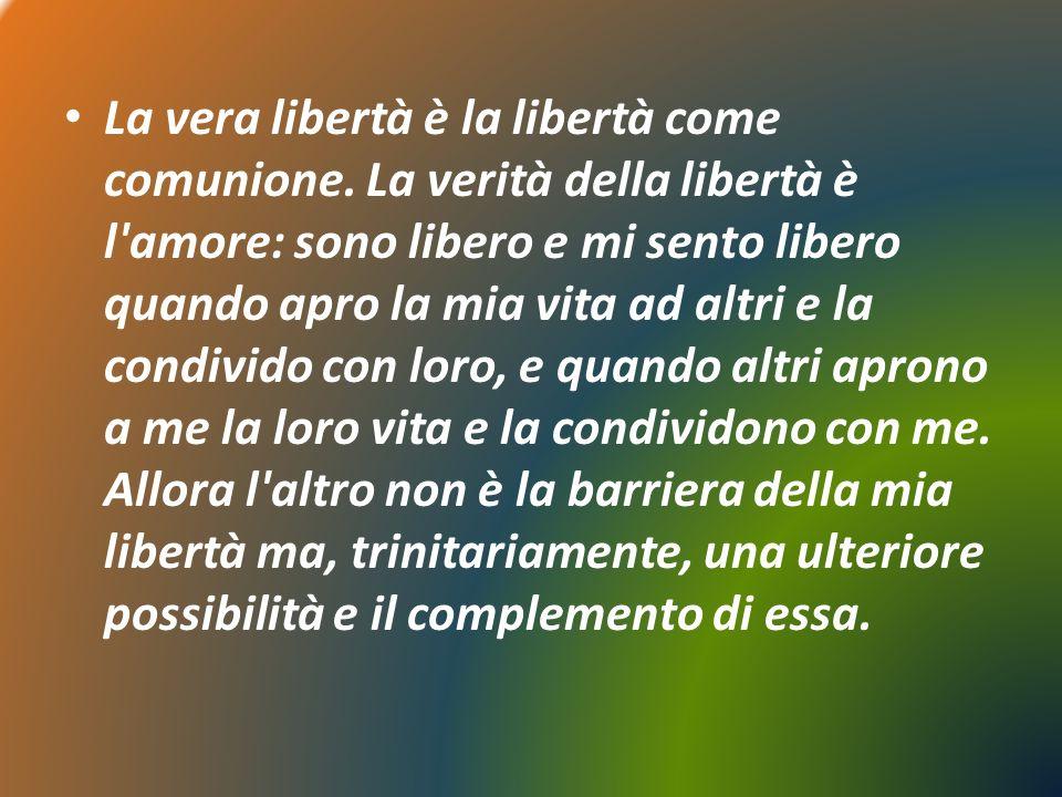 La vera libertà è la libertà come comunione