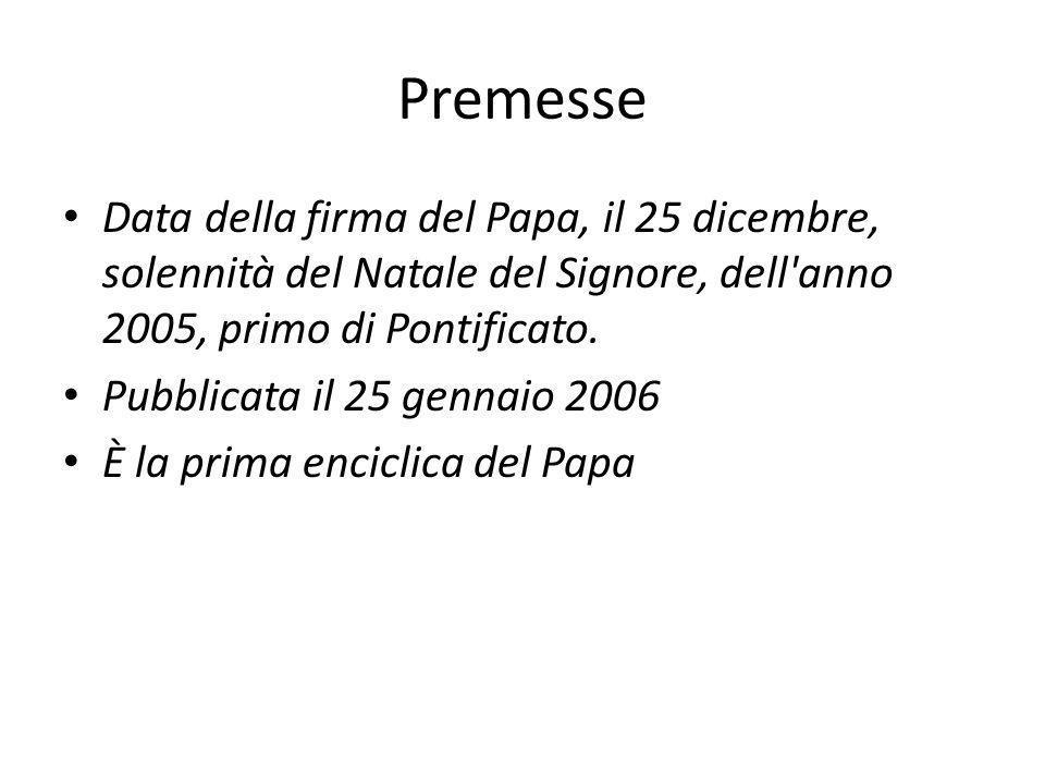 Premesse Data della firma del Papa, il 25 dicembre, solennità del Natale del Signore, dell anno 2005, primo di Pontificato.