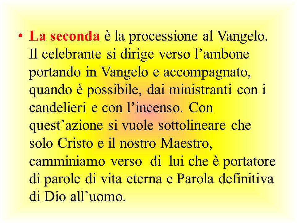 La seconda è la processione al Vangelo