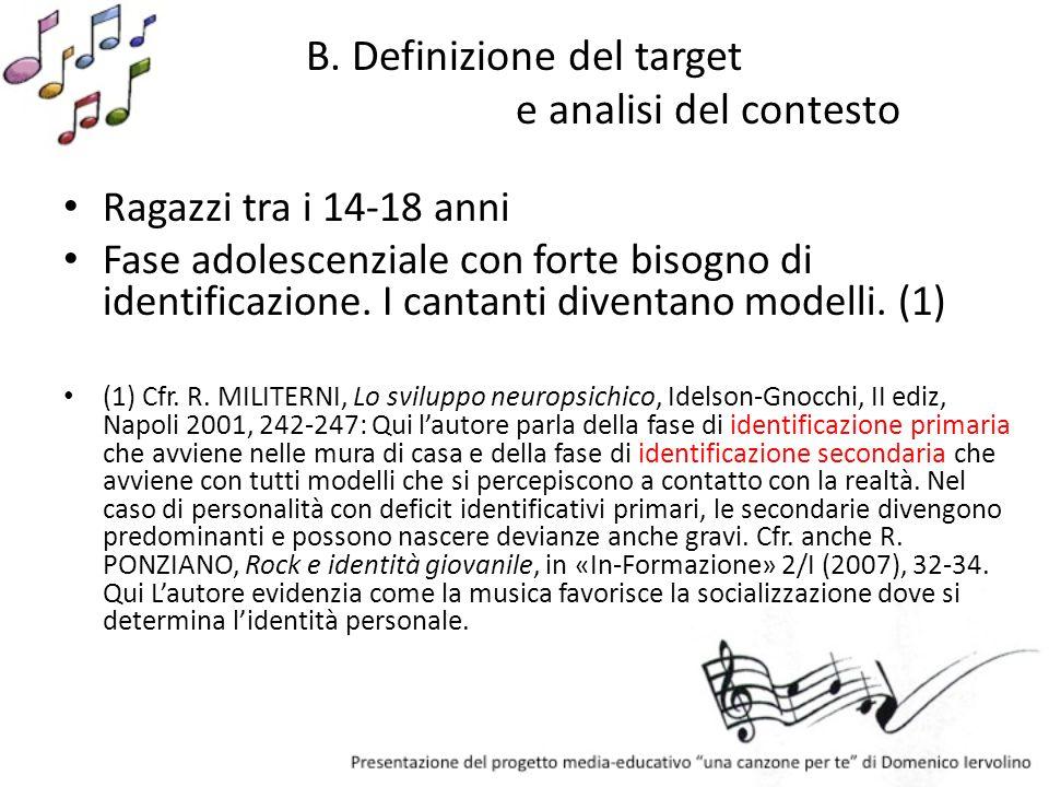 B. Definizione del target e analisi del contesto