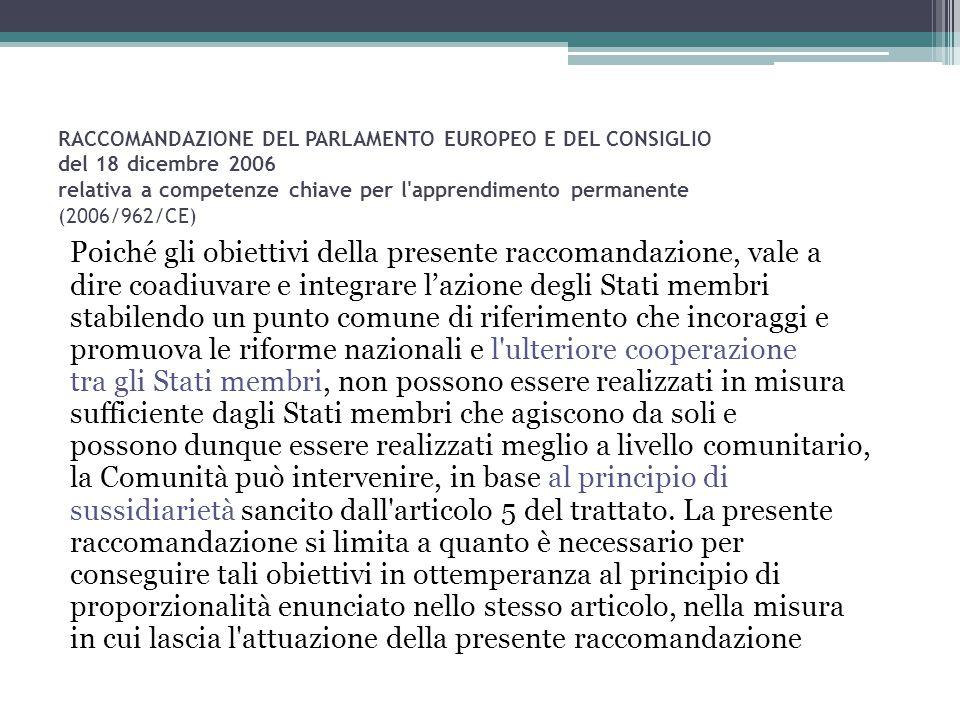 RACCOMANDAZIONE DEL PARLAMENTO EUROPEO E DEL CONSIGLIO del 18 dicembre 2006 relativa a competenze chiave per l apprendimento permanente (2006/962/CE)