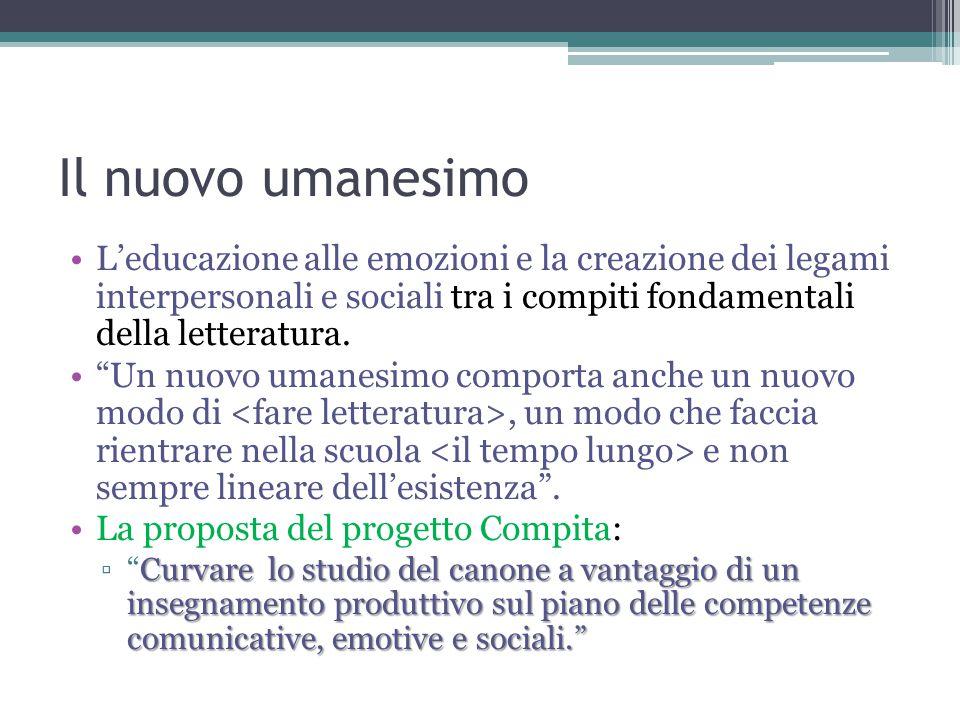 Il nuovo umanesimo L'educazione alle emozioni e la creazione dei legami interpersonali e sociali tra i compiti fondamentali della letteratura.