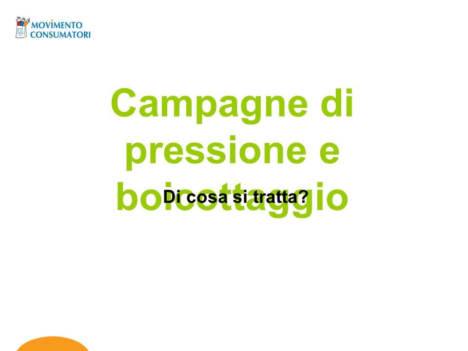 Campagne di pressione e boicottaggio