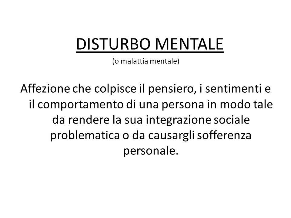 DISTURBO MENTALE (o malattia mentale)
