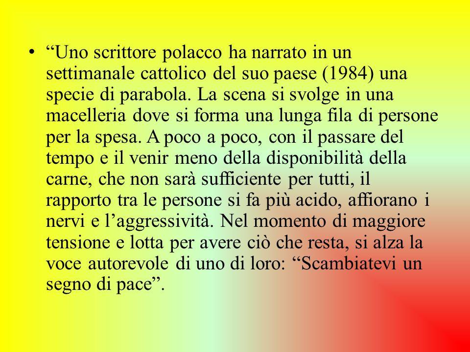 Uno scrittore polacco ha narrato in un settimanale cattolico del suo paese (1984) una specie di parabola.