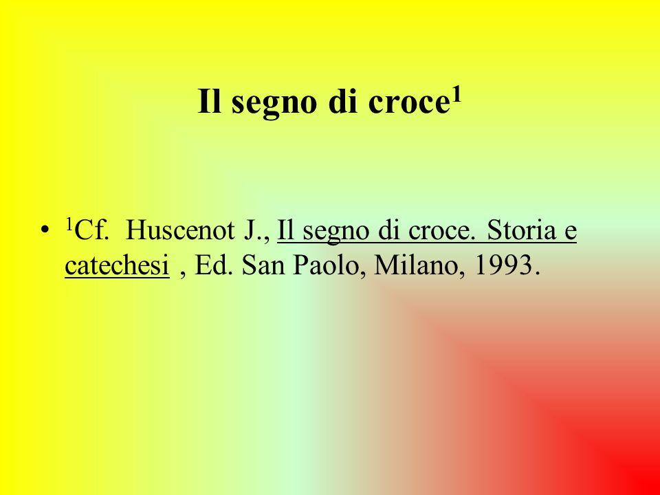 Il segno di croce1 1Cf. Huscenot J., Il segno di croce.