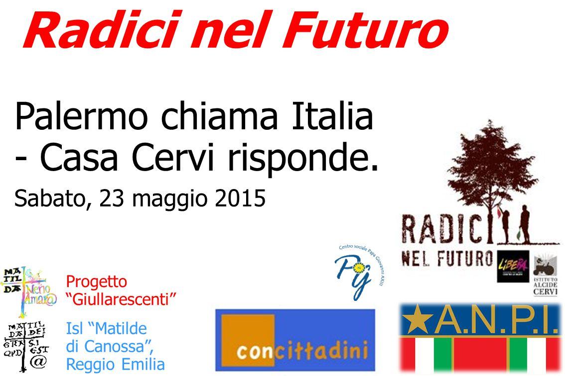 Radici nel Futuro Palermo chiama Italia - Casa Cervi risponde.