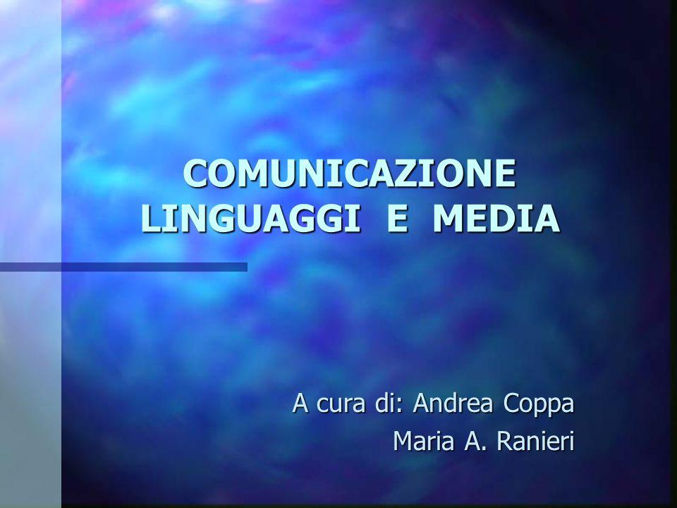 COMUNICAZIONE LINGUAGGI E MEDIA