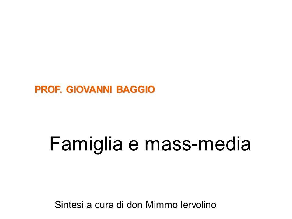 Famiglia e mass-media PROF. GIOVANNI BAGGIO