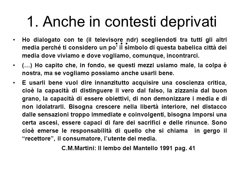 1. Anche in contesti deprivati …