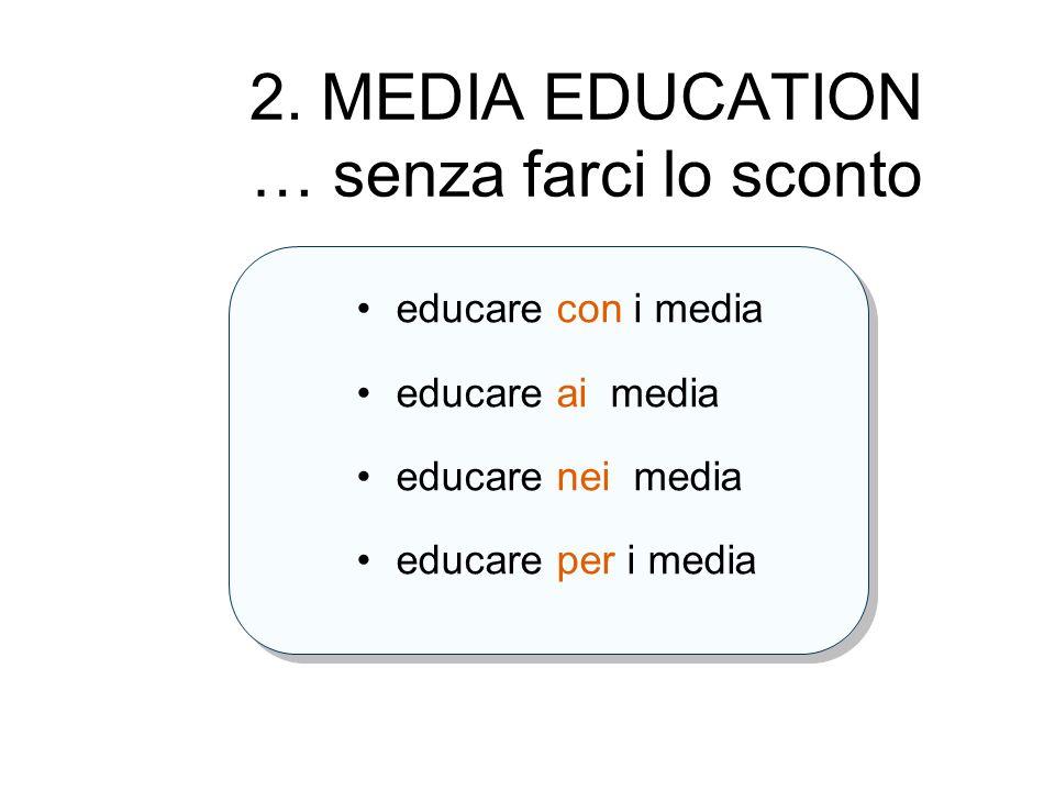 2. MEDIA EDUCATION … senza farci lo sconto
