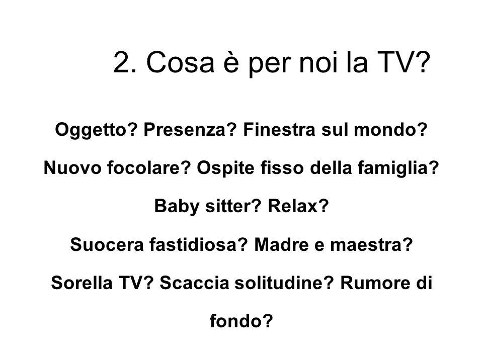 2. Cosa è per noi la TV