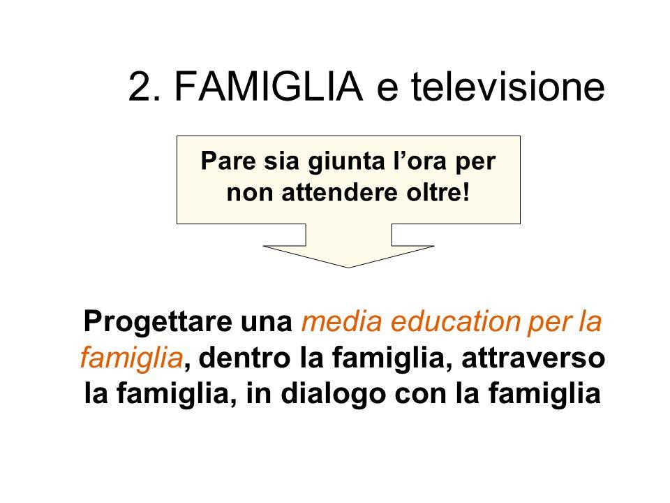 2. FAMIGLIA e televisione