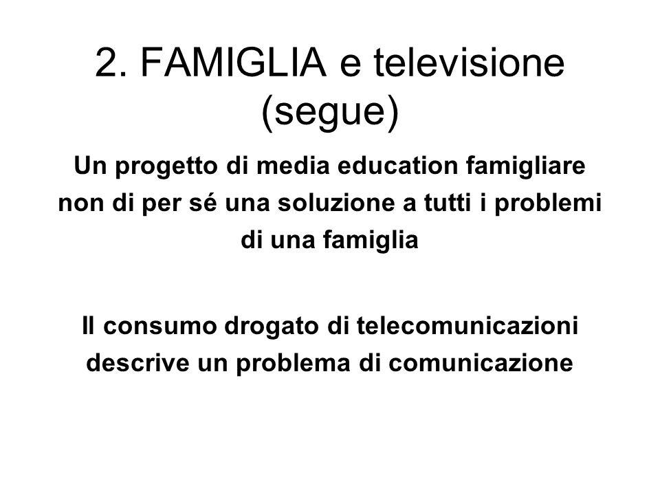 2. FAMIGLIA e televisione (segue)