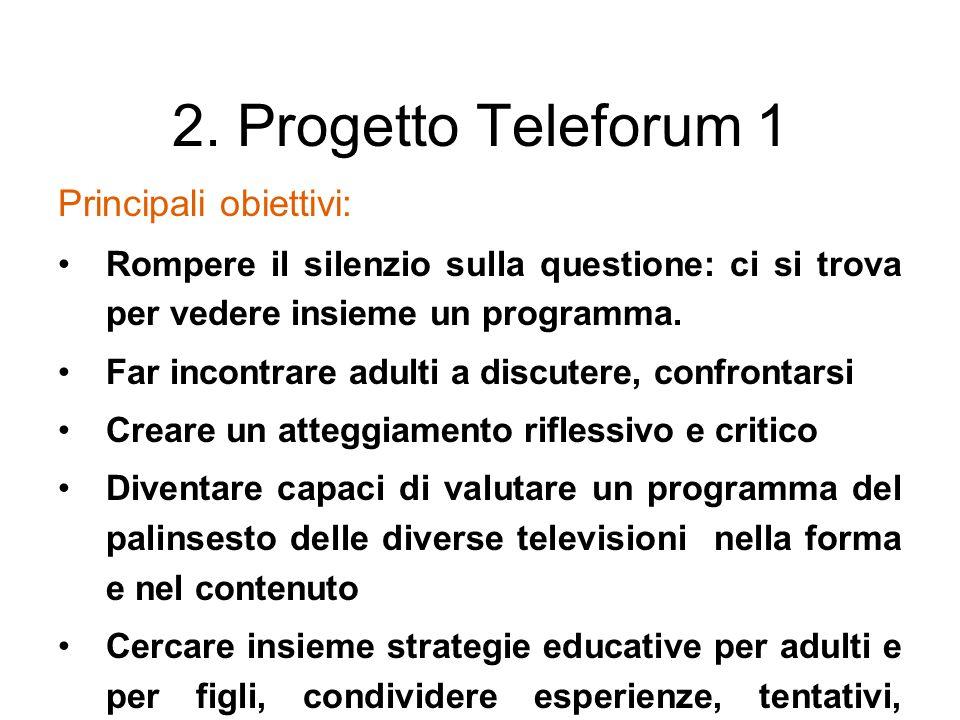 2. Progetto Teleforum 1 Principali obiettivi: