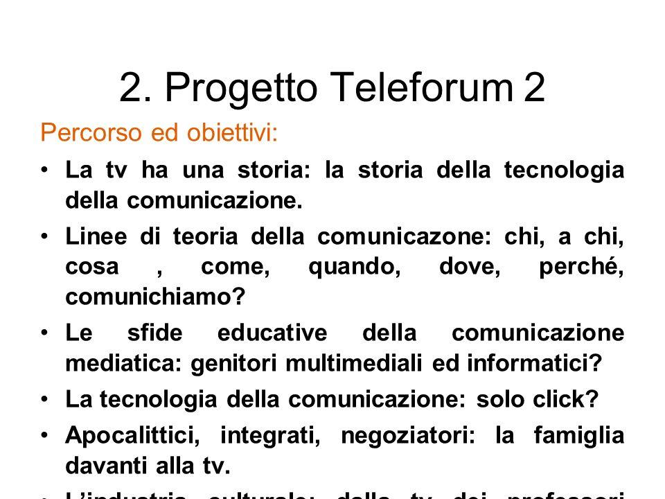 2. Progetto Teleforum 2 Percorso ed obiettivi:
