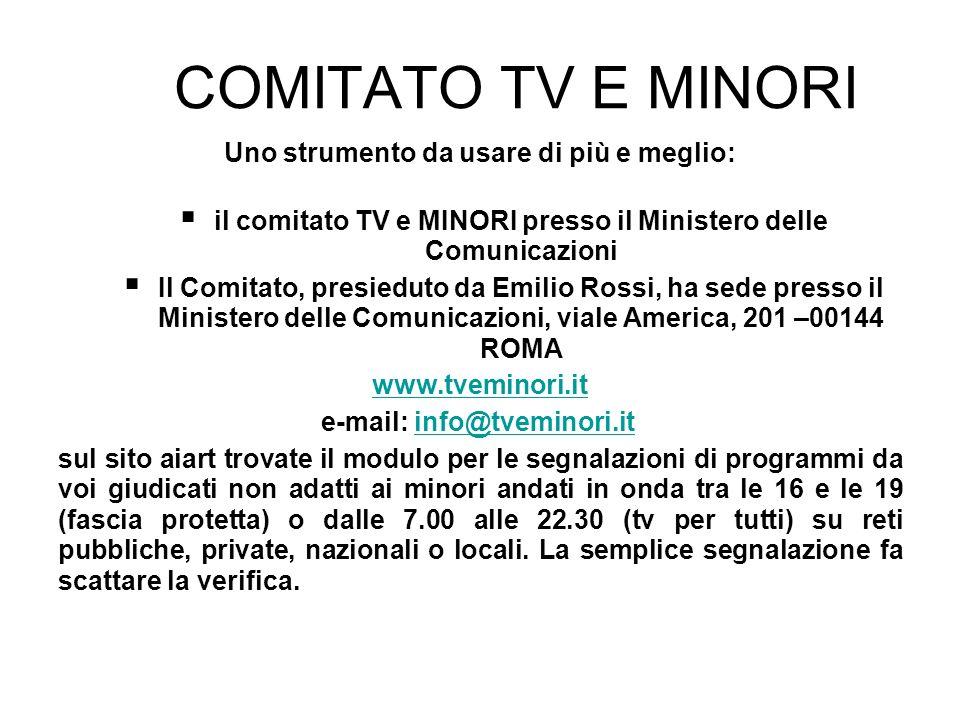 COMITATO TV E MINORI Uno strumento da usare di più e meglio:
