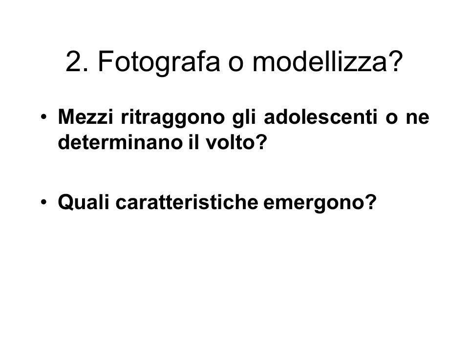 2. Fotografa o modellizza