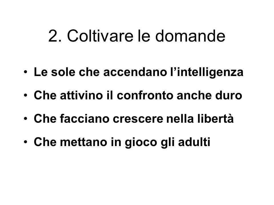 2. Coltivare le domande Le sole che accendano l'intelligenza