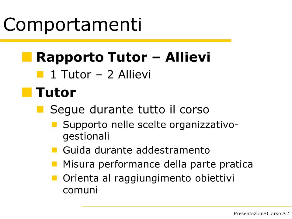 Comportamenti Rapporto Tutor – Allievi Tutor 1 Tutor – 2 Allievi