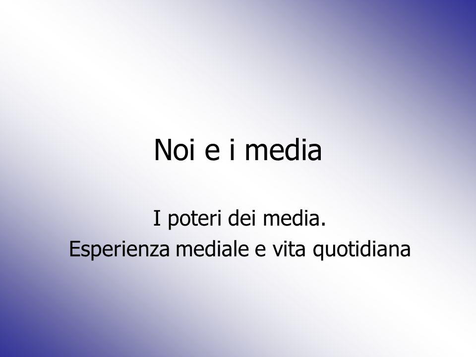 I poteri dei media. Esperienza mediale e vita quotidiana