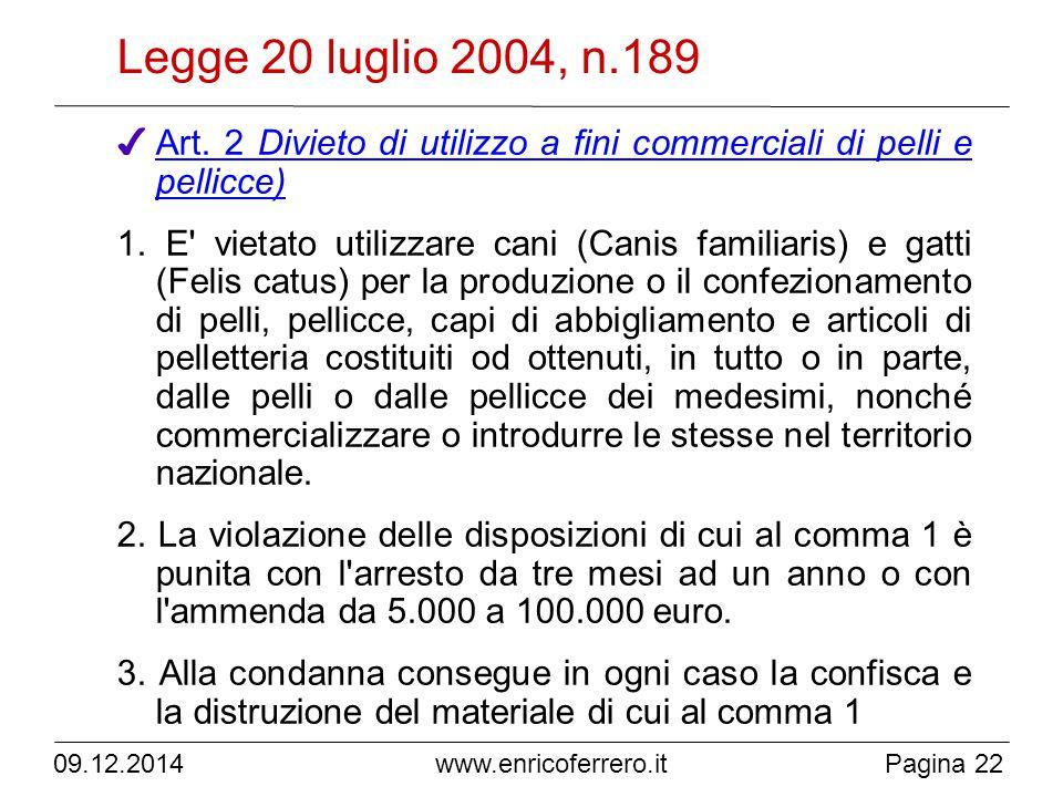 Legge 20 luglio 2004, n.189 Art. 2 Divieto di utilizzo a fini commerciali di pelli e pellicce)