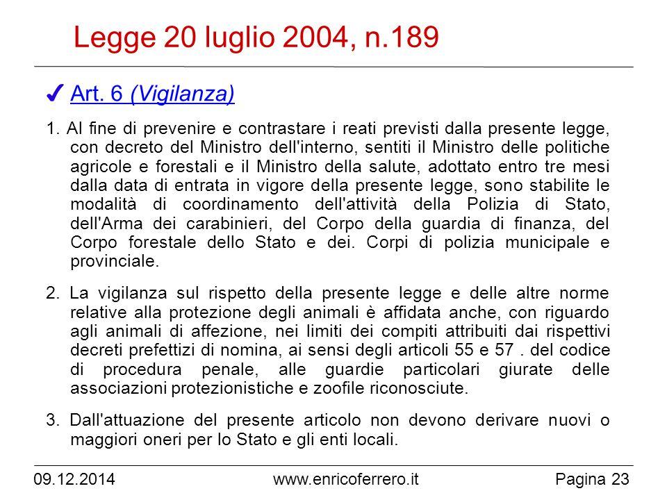 Legge 20 luglio 2004, n.189 Art. 6 (Vigilanza)