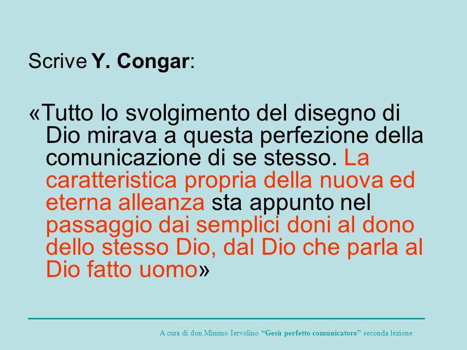Scrive Y. Congar: