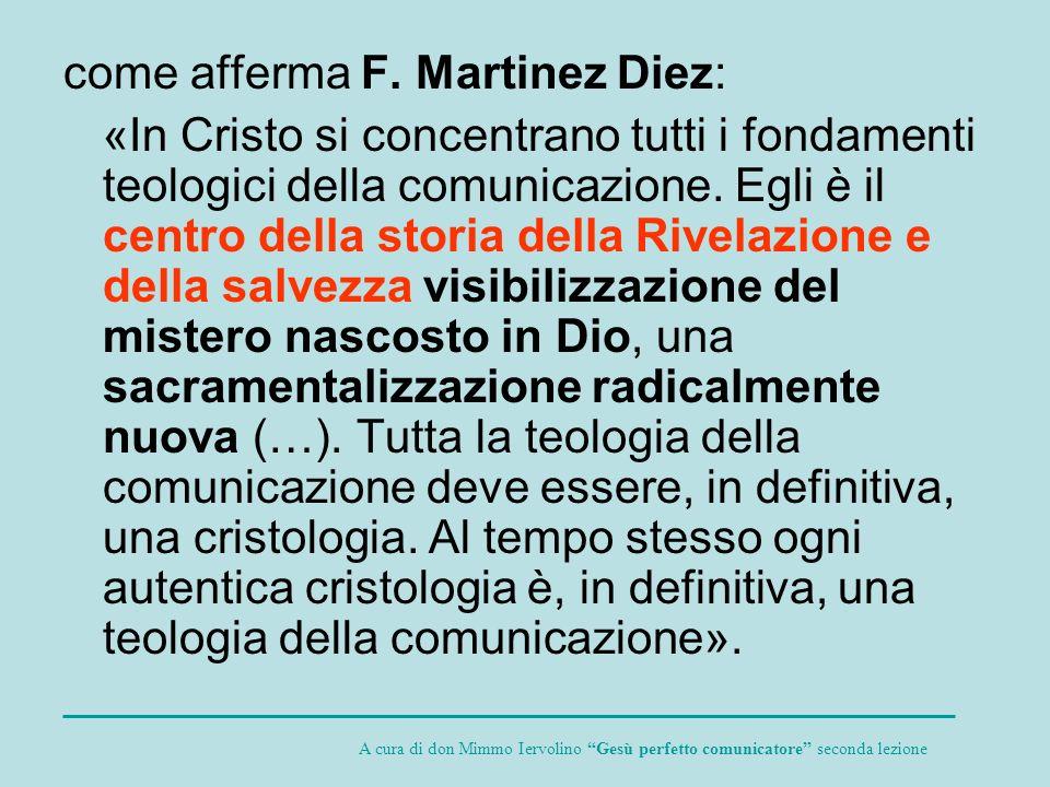 come afferma F. Martinez Diez: