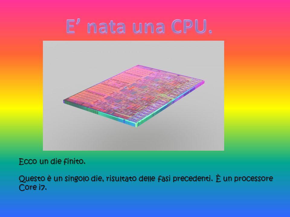 E' nata una CPU. Ecco un die finito.