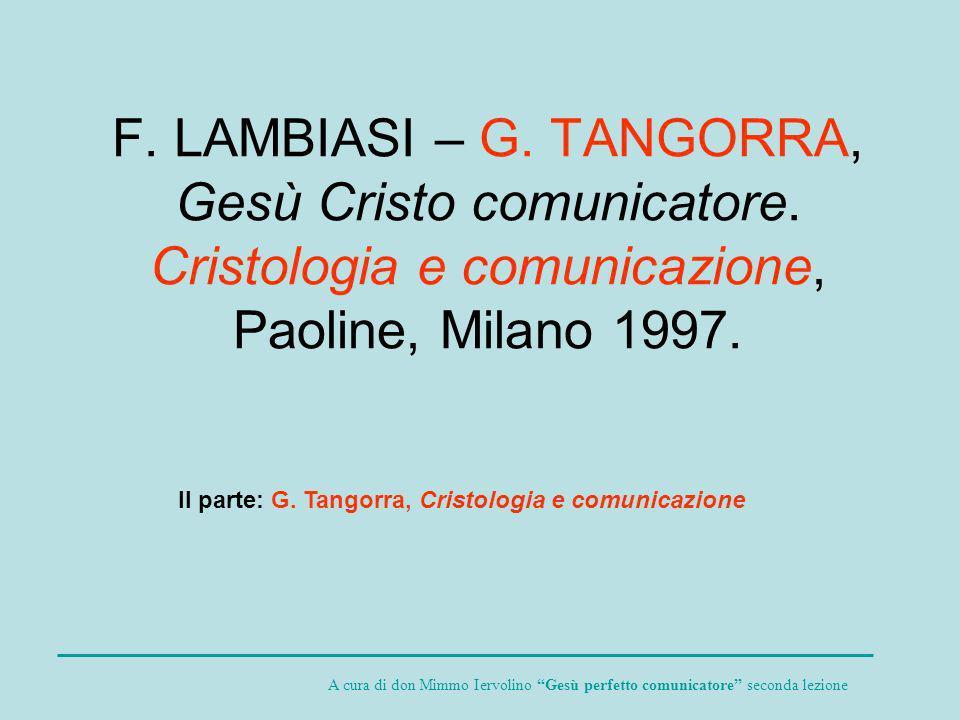 F. LAMBIASI – G. TANGORRA, Gesù Cristo comunicatore