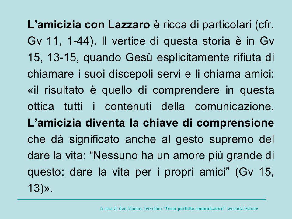 L'amicizia con Lazzaro è ricca di particolari (cfr. Gv 11, 1-44)