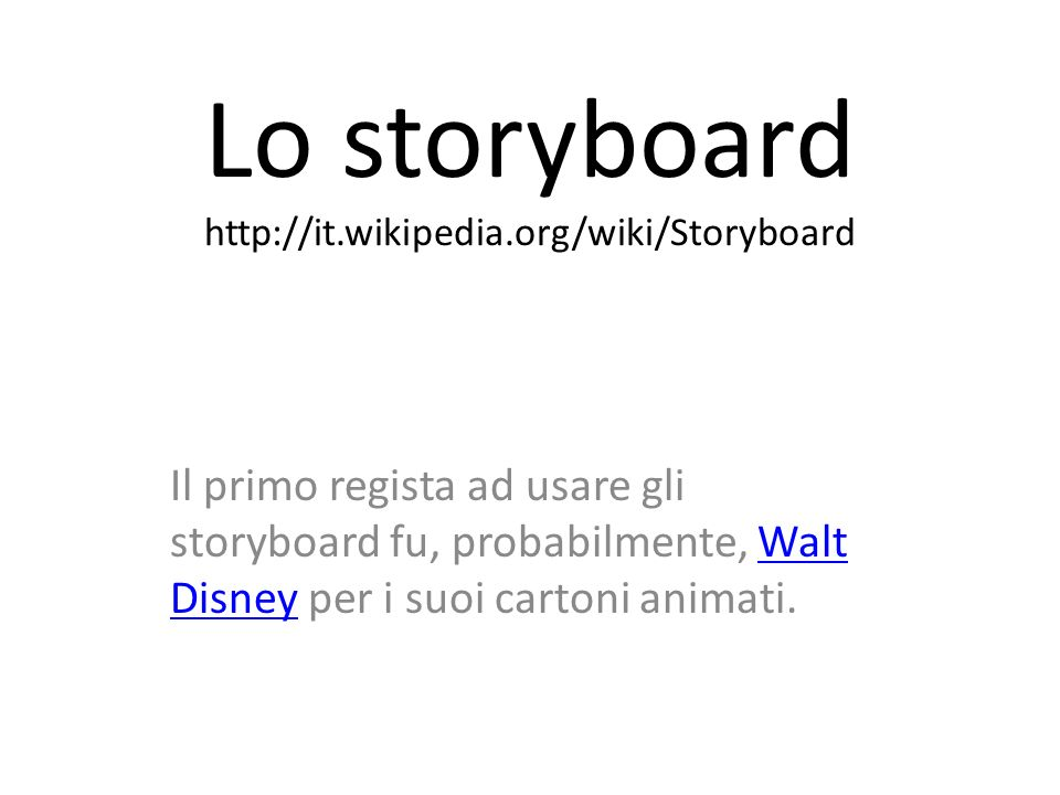 Lo storyboard http://it.wikipedia.org/wiki/Storyboard