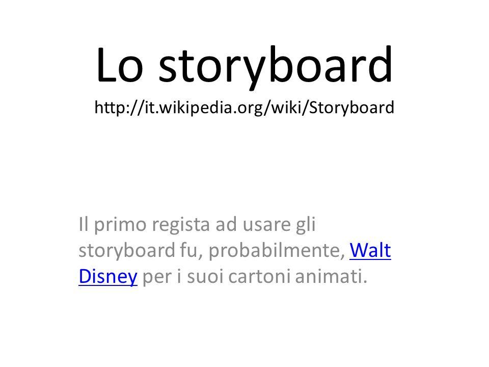 Lo storyboard il primo regista ad usare gli fu